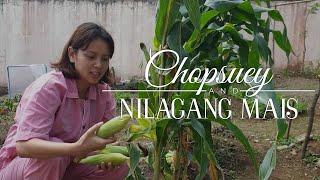 Chopsuey &amp Nilagang Mais  Farm To Table Recipes  Neri Miranda