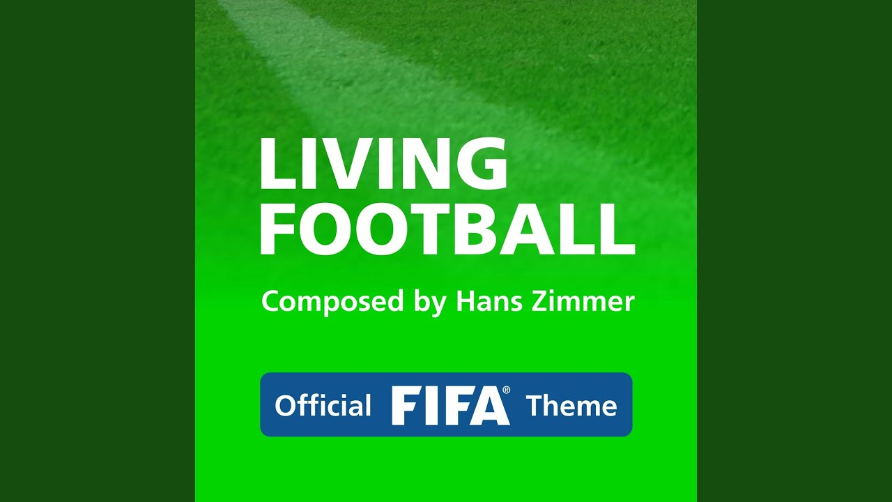 Living Football (Official FIFA Theme) - YouTube