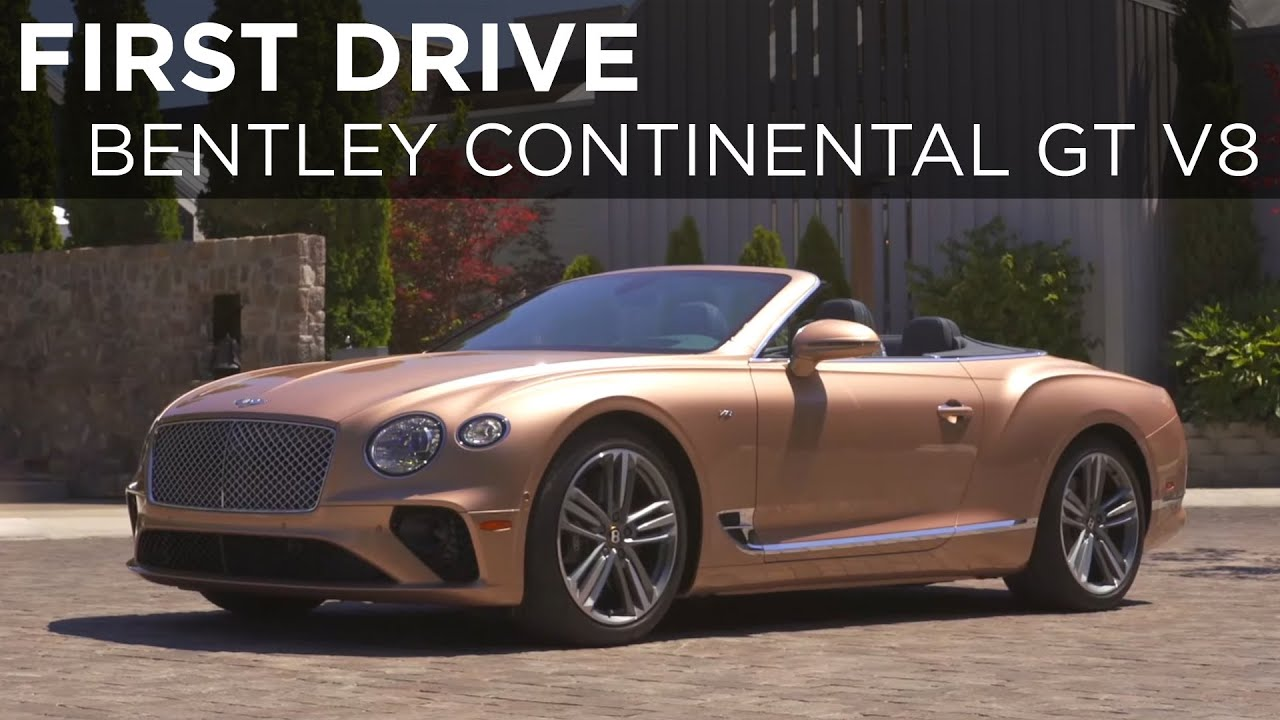 First Drive 2020 Bentley Continental Gt V8 Driving