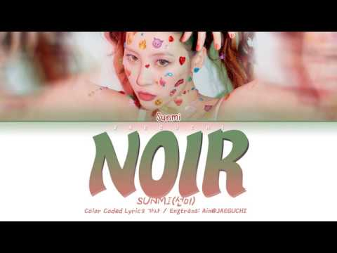 SUNMI (선미) - NOIR (누아르) (Color Coded Lyrics Eng/Rom/Han/가사) Mp3