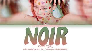 sunmi-선미-noir-누아르-color-coded-lyrics-eng-rom-han-가사