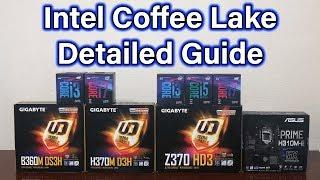 Coffee Lake Overview - i3 / i5 / i7 - H310 / B360 / H370 / Z370