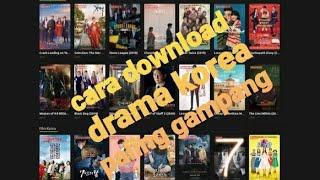 Cara download drama korea full episode terbaru 2020 sub indo