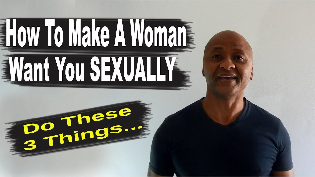 How To Make A Woman Want You Sexually - Youtube-5624