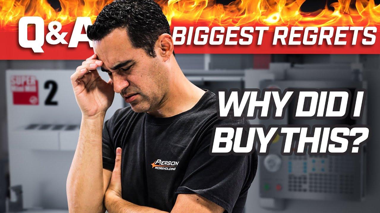 My BIGGEST Machine Regrets! What was I thinking? - Pierson Workholding Q&A