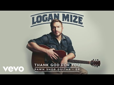 Logan Mize - Thank God for You (Audio)