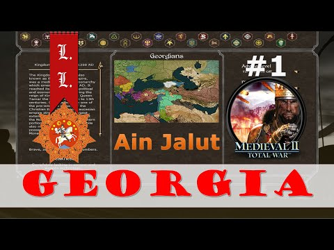Ain Jalut mod - Georgia campaign #1 -  Medieval II Total War