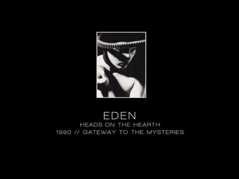 EDEN - Heads on the hearth [