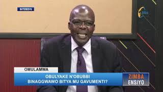 Zimba Ensiyo - Obulyake n'obubbi binaggwawo bitya mu gavumenti?