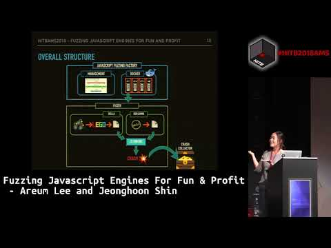 #HITB2018AMS D1T1 - Fuzzing Javascript Engines for Fun and Pwnage - Areum Lee & Jeonghoon Shin