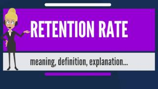 What is RETENTION RATE? What does RETENTION RATE mean? RETENTION RATE meaning & explanation