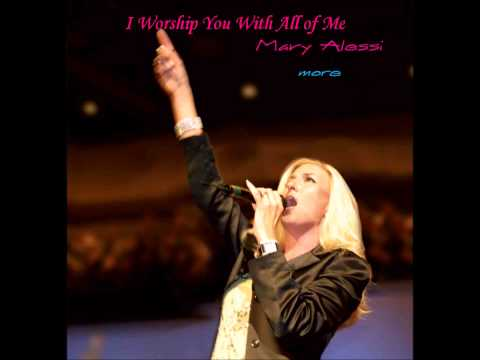 Mary Alessi - I Worship You With All of Me