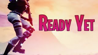"""Ready Yet"" A Fortnite Montage Ft. FaZe Mew"