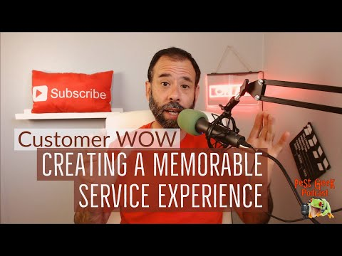 Pest Geek Academy | Customer Wow  Creating Memorable Customer Service Experience