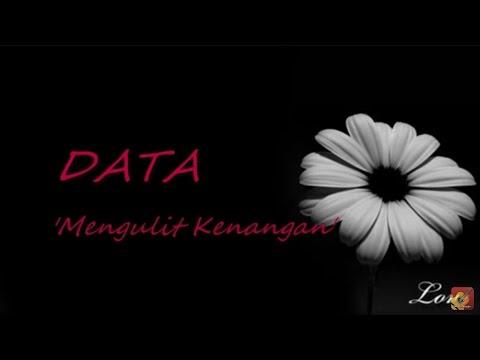 DATA - Mengulit Kenangan ~ LIRIK ~