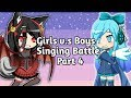 Girls v.s Boys Singing Battle || Part 4 || (Gachastudio)
