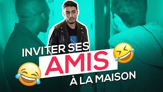 INVITER SES AMIS À LA MAISON - FAHD EL