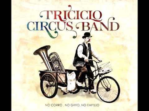 Triciclo Circus Band - No Corro, No Grito, No Empujo(ÁLBUM COMPLETO)