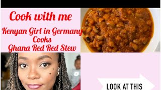 COOK WITH ME  KENYAN IN GERMANY COOKS GHANA RED RED STEW  black eyed beans recipe mealprep