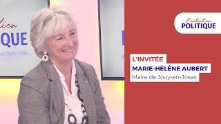 Entretien Politique avec Marie-Hélène Aubert – Maire de Jouy-en-Josas