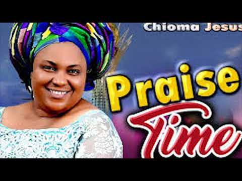 Chioma Jesus - Chioma Jesus - Praise Time - 2018 | Latest | Nigerian Gospel Songs