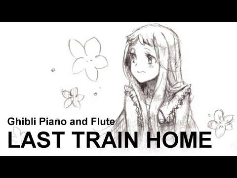 """Last Train Home ~Still Far~"" (Anohana) | Ghibli Piano and Flute | Beautiful Emotional OST"