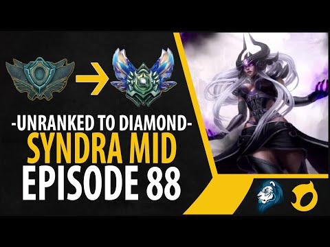 Unranked to Diamond - Syndra Mid - Episode 88