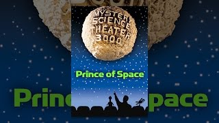 Mystery Science Theater 3000: Prins van de Ruimte
