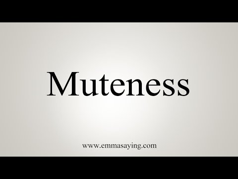 How To Pronounce Muteness