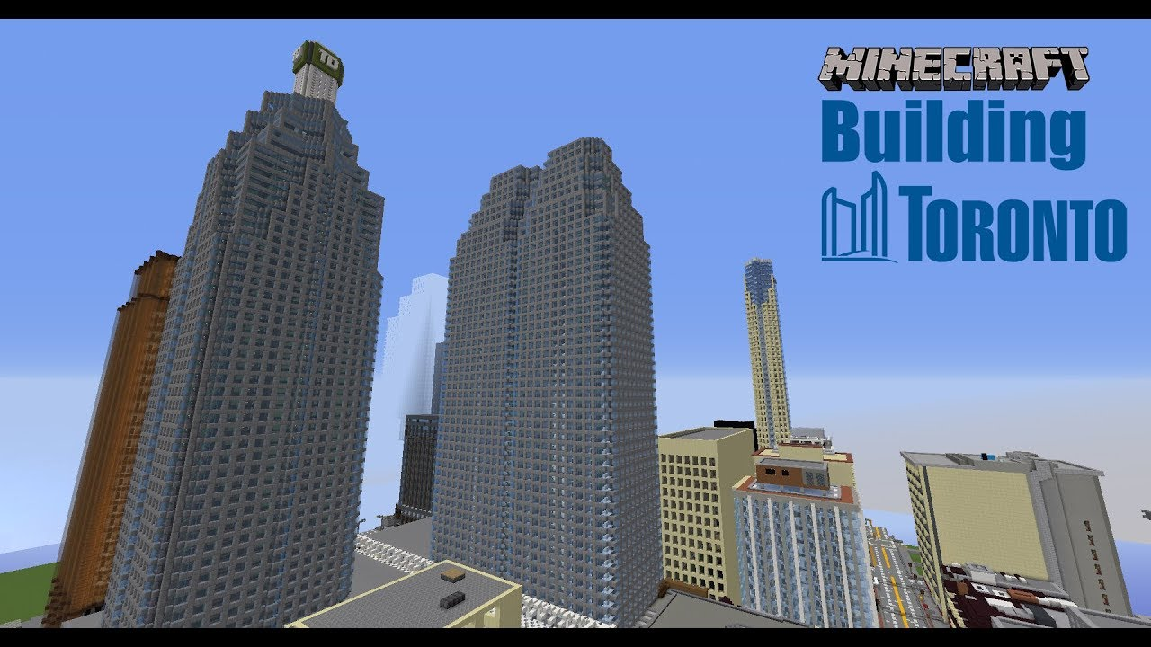 Pretty Cool Thing To Do Gamer Is Building Minecraft Replica Of Downtown Toronto The Star