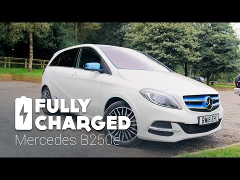 Mercedes B250e | Fully Charged