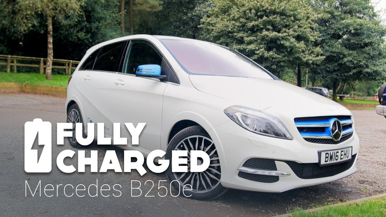 Mercedes B250e Fully Charged Youtube