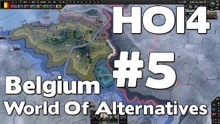 Let's Play HOI4 Belgium World of Alternatives Mod (Hearts of Iron IV Playthrough) #5