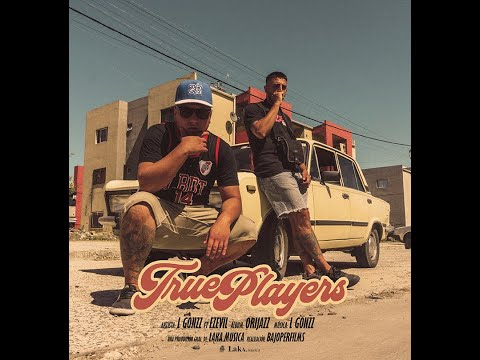 "L Gonzz  ""True Players"" (ft. Ezevil) 