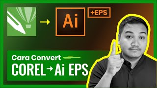 Tutorial Convert Corel Draw ke Adobe Illustrator ( Ai dan EPS)