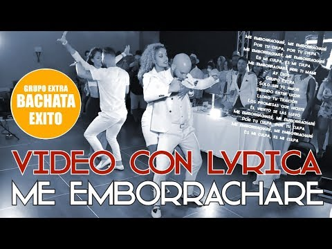 GRUPO EXTRA ► ME EMBORRACHARE (OFFICIAL VIDEO) ► BACHATA 2017 ► BACHATA ROMANTICA ► BACHATA HIT 2017