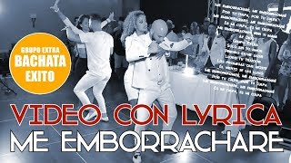 GRUPO EXTRA ► ME EMBORRACHARE (OFFICIAL VIDEO) ► BACHATA 2017