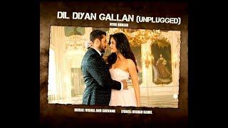 Dil Diyan Gallan (Unplugged) Lyrics   Neha Bhasin   Salman Khan   Katrina Kaif   Tiger Zinda Hai