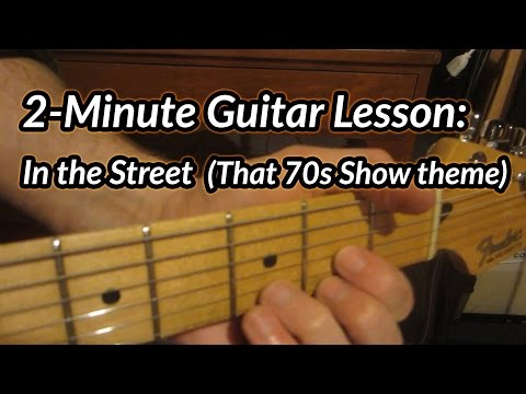 2Minute Guitar Lesson:  Big Star  In the Street That 70s Show Theme
