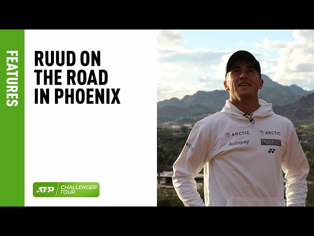 On The Road With Ruud At Phoenix Challenger