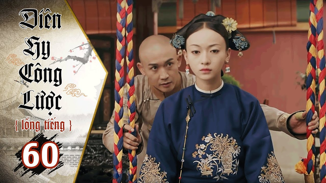 Diên Hy Công Lược - Tập 60 (Lồng Tiếng)   Phim Bộ Trung Quốc Hay Nhất 2018 (17H, thứ 2-6 trên HTV7)