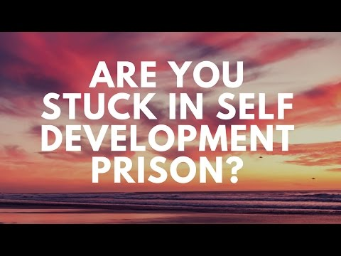 Are You Stuck in the Personal Development Prison?