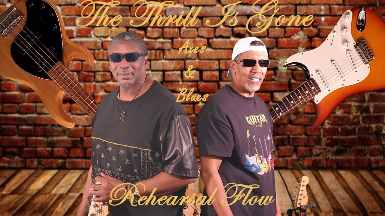 """The Thrill Is Gone"" cover By: Tony Somersall & Randy Parkes ""Axes & Blues"""