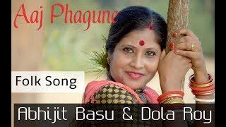 Aaj Phagune | Abhijit Basu & Dola Roy | Folk Song