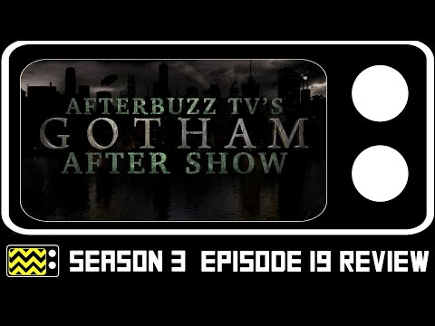 Gotham Season 3 Episode 19 Review & After Show   AfterBuzz TV