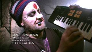 Downtown Brown - Dream of the Day