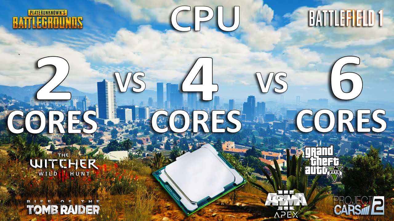 2 Cores vs 4 Cores vs 6 Cores CPU Test in 7 Games - YouTube