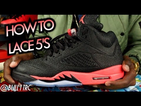 buy popular b677a bbb21 How To Lace Air Jordan 5s  Tutorial - YouTube