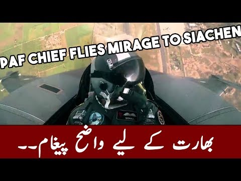 Pak Air Force Chief Flies MIRAGE Fighter JET to Siachen & warns India