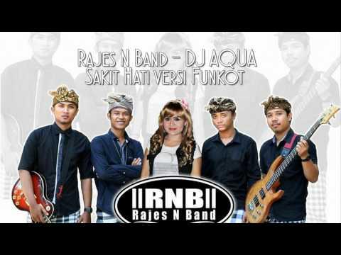 RAJES N BAND duet DJ AQUA - Sakit Hati versi Funkot (Audio)
